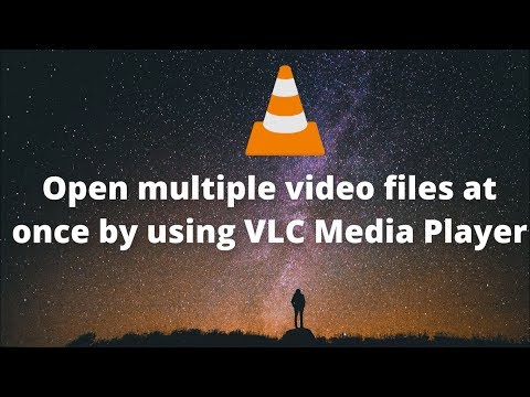 Open multiple video files at once by using VLC Media Player