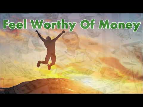 Feel Worthy And Deserving Of Money | Binaural Beats Subliminal Meditation