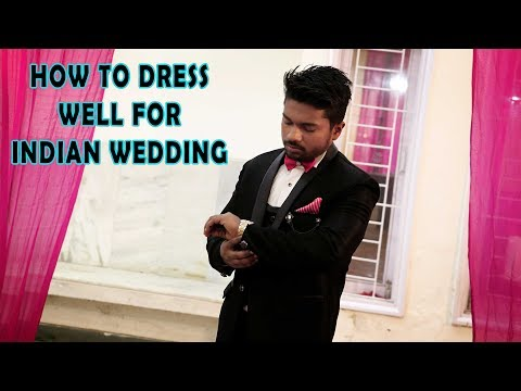 How to Dress Well For Indian Wedding | What to Wear to a Wedding | Men's Fashion