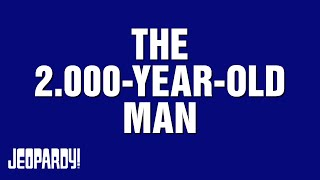 Carl Reiner and Mel Brooks present: THE 2000 YEAR OLD MAN Category | Jeopardy!
