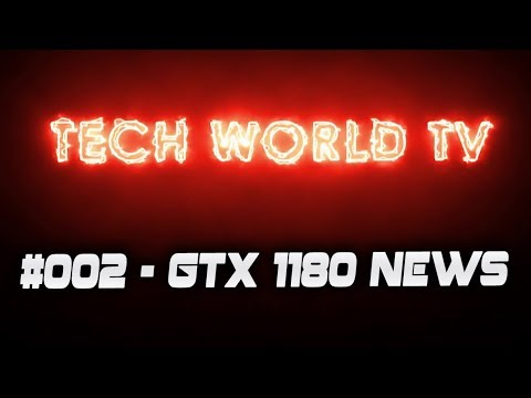 TechWorldTV #002 - GTX 1180 Specs 'Revealed'? Ryzen 2 Aftermath, Windows 10 Lean