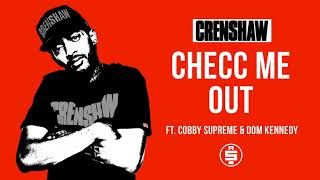 Checc Me Out ft. Cobby Supreme, Dom Kennedy - Nipsey Hussle (Crenshaw Mixtape)