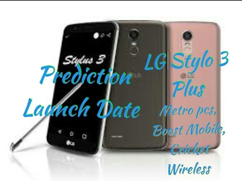 LG Stylo 3 Plus Prediction Launch date for Metro PCS,Boost Mobile, and Cricket Wireless