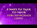 TOP 5 WAYS TO TALK TO YOUR SUBCONSCIOUS #mindtools #consciousness