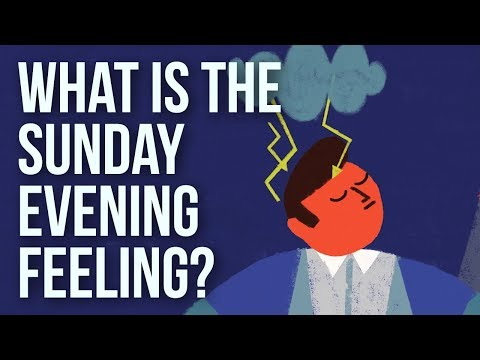 What Is the Sunday Evening Feeling?