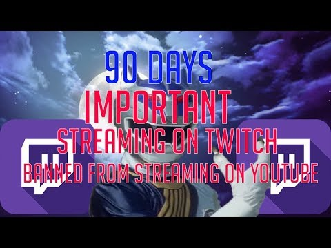 Streaming on Twitch now: Banned from live streaming on youtube for 90 days