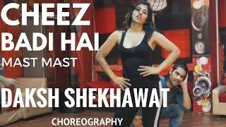 TU CHEEZ BADI HAI MAST | Machine | Neha Kakkar DAKSH SHEKHAWAT CHOREOGRAPHY