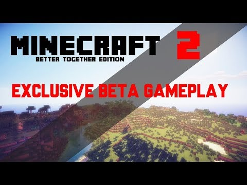 Minecraft 2 / Better Together BETA GAMEPLAY - EXCLUSIVE