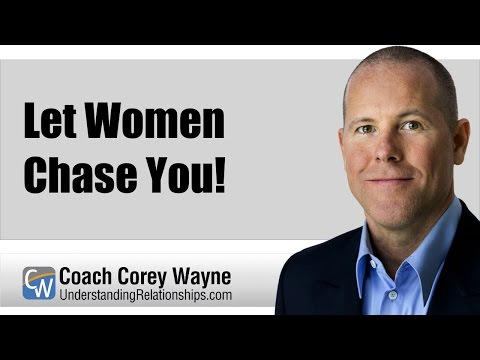 Let Women Chase You!
