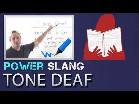 Learn American Slang for describing people - 11 - Tone Deaf