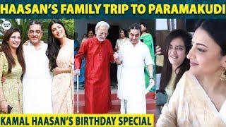 Kamal Haasan and HIs family in Paramakudi   Kamal Birthday   Indian 2   LittleTalks