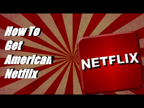 How To Get American Netflix (ANDROID NO ROOT!)