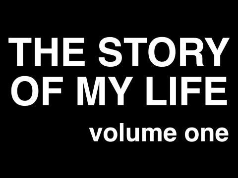 THE STORY OF MY LIFE - volume one