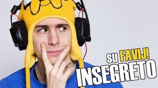 FAVIJ SU INSEGRETO!