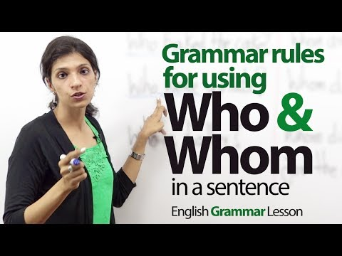Grammar rules to use 'Who' & 'Whom' in a sentence - English Grammar Lesson