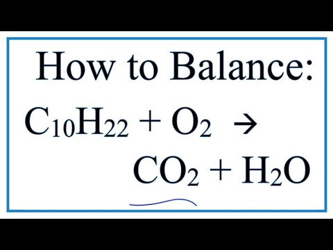 How to Balance C10H22 + O2 = CO2 + H2O:  Decane Combustion Reaction