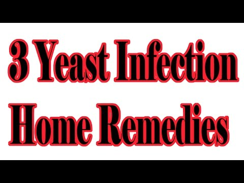 3 Yeast Infection Home Remedies : How To Cure Yeast Infection At Home
