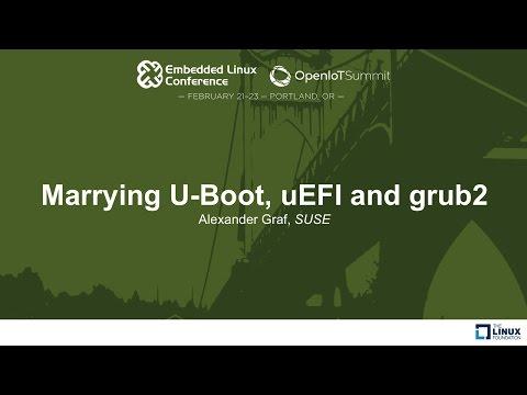 Marrying U-Boot, uEFI and grub2 - Alexander Graf, SUSE