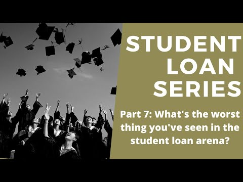 Student Loan Debt - Worst Thing Seen In Student Loan Arena Q&A (Part 7)