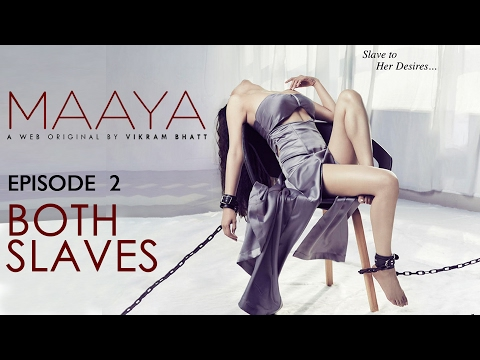 Xxx Mp4 Maaya Episode 2 39 Both Slaves 39 Shama Sikander A Web Series By Vikram Bhatt 3gp Sex