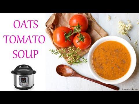 Oats Tomato Soup in Instant Pot || Healthy Tomato Soup - No cream/cornflour