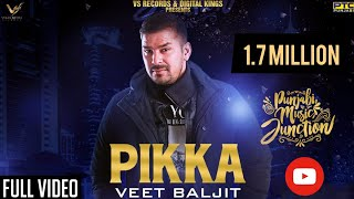 Pikka | Veet Baljit | Latest Punjabi Song 2018 | VS Records