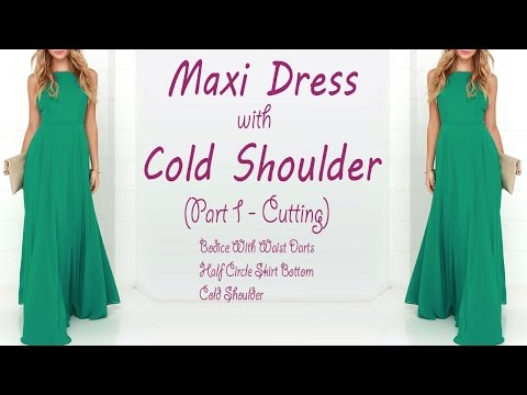 Maxi Dress with Cut Out Shoulder | How to make Cut out / Cold Shoulder