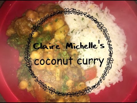 Claire Michelle's Coconut Curry | Easy & Vegan