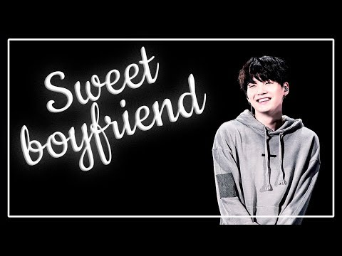 Imagine BTS Suga as your boyfriend - Sweet boyfriend