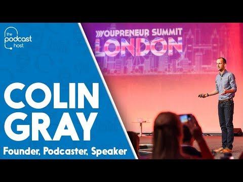 Colin Gray - Speaker Reel | Podcasting, Content, Audience Growth & Entrepreneurship