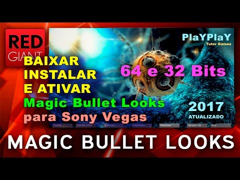 BAIXAR,INSTALAR E ATIVAR MAGIC BULLET LOOKS 2017 p/SONY VEGAS 64 e 32 Bits