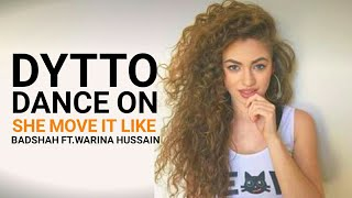 Dytto Dance On She Move It Like  Badshah  Warina Hussain  One Album  Official Dance Video
