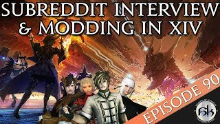 [FFXIV] Subreddit Interview & Modding in XIV | SoH | Ep 90 - getplaypk