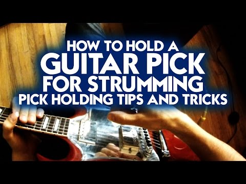 How to Hold a Guitar Pick for Strumming - Pick Holding Tips and Tricks