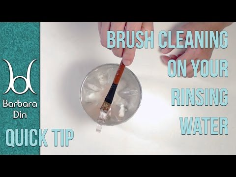 Art Tips: Quick, Cheap and Easy Tip for Brush Cleaning and Rinsing while you Paint - by Barbara Din