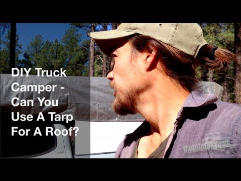 Can You Use A Tarp For A Roof On A DIY Truck Camper?