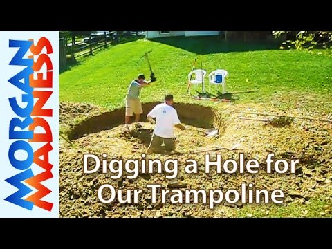 Digging a Hole for Our Trampoline