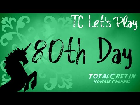 80th Day - TC Let's Play Howrse