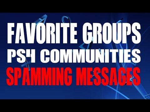 WARNING PS4 Communities Favorite Groups Spamming Messages Spam Your INBOX