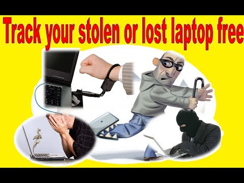 How to track Your Lost or Stolen Laptop free