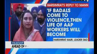 AAP workers will not stay alive if CM told workers to turn violent, says Harsimrat Kaur Badal