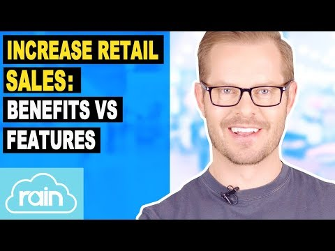 How To Increase Retail Sales: Benefits vs Features