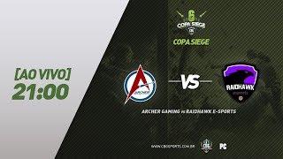 COPA SIEGE #2 (PC) - Archer Gaming VS Raidhawk e-Sports - Primeira Rodada