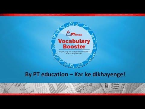 PT's Vocabulary Booster - PT-VB 1 - Vocab for competitive exams + Quiz!