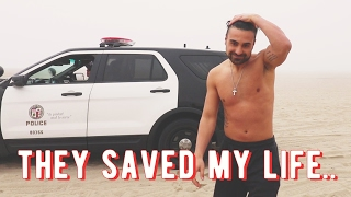 THE COPS SAVED MY LIFE..