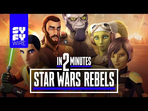Star Wars Rebels in 2 Minutes | SYFY WIRE
