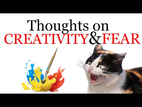 Thoughts on Creativity and Fear