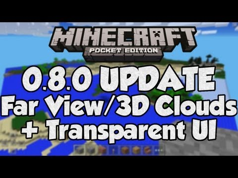 MCPE 0.8.0 Update!! - 3D Clouds + Better View Distance! - Minecraft PE (Pocket Edition)