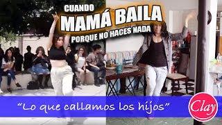 Cuando mamá baila porque ¡NO HACES NADA! | Lo que callamos los hijos
