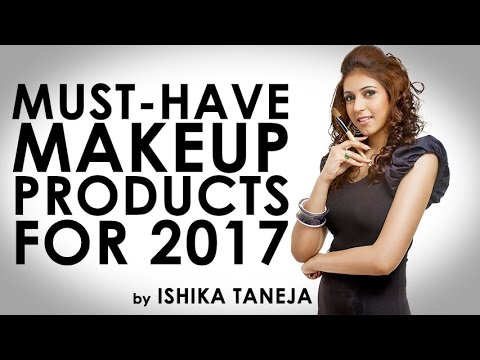 Must Have Makeup Products for 2017